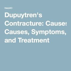 Dupuytren's Contracture: Causes, Symptoms, and Treatment - mum has this pinned for later