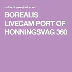 BOREALIS LIVECAM PORT OF HONNINGSVAG 360