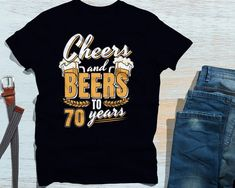 a43f2b040c 70th Birthday Shirt. Cheers and Beers to 70 Years. Funny Personalised  TShirt for Somebody Turning 70 Years Old