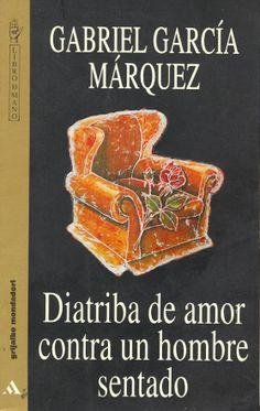 """Diatriba de amor contra un hombre sentado"".  Barcelona : Grijalbo, 1995. http://kmelot.biblioteca.udc.es/record=b1126574~S10*gag"