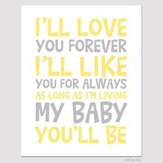 Hey, I found this really awesome Etsy listing at https://www.etsy.com/listing/176329317/ill-love-you-forever-ill-like-you-for