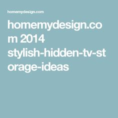 homemydesign.com 2014 stylish-hidden-tv-storage-ideas