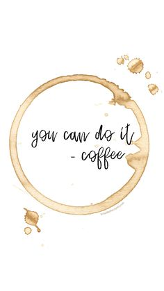 Free iPhone wallpaper download #coffee #youcandoit #iphone