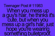 Yeah just don't touch my hair or my face and we're good....