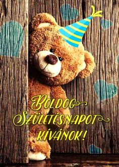 Boldog Születésnapot! www.leplap.hu Happy Brithday, Happy Birthday Cards, Birthday Greetings, Birthday Wishes, Today Is My Birthday, Tatty Teddy, Cute Pictures, Diy And Crafts, Birthdays
