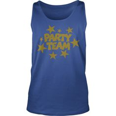 Party Team Stars Gold T-Shirt #gift #ideas #Popular #Everything #Videos #Shop #Animals #pets #Architecture #Art #Cars #motorcycles #Celebrities #DIY #crafts #Design #Education #Entertainment #Food #drink #Gardening #Geek #Hair #beauty #Health #fitness #History #Holidays #events #Home decor #Humor #Illustrations #posters #Kids #parenting #Men #Outdoors #Photography #Products #Quotes #Science #nature #Sports #Tattoos #Technology #Travel #Weddings #Women