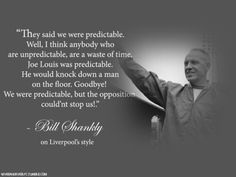 Liverpool Football Club, Liverpool Fc, Gerrard Liverpool, Bill Shankly, Joe Louis, Sayings, Quotes, Yahoo Search, Truths