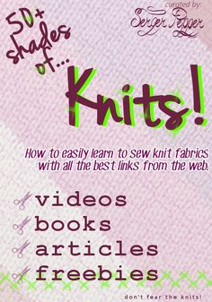 50+ best links to learn sewing knits: videos, books, articles and freebies, only on SergerPepper.com