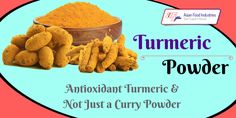 Antioxidant Turmeric and Not Just a Curry Powder