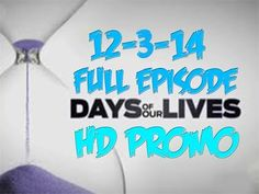Days Of Our Lives 12-3-14  Full Episode  HD