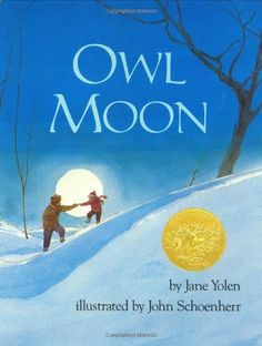 """Owl Moon by Jane Yolen: 'A girl and her father go owling on a moonlit winter night near the farm where they live. Bundled tight in wool clothes, they trudge through snow """"whiter than the milk in a cereal bowl""""; here and there, hidden in ink-blue shadows, a fox, raccoon, fieldmouse and deer watch them pass. An air of expectancy builds as Pa imitates the Great Horned Owl's call once without answer, then again...' #Book #Kids #Owl_Moon"""