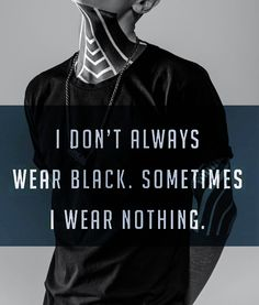 New T-shirts released everyday! Shirt Quotes, I Don't Always, Badass Quotes, Random Quotes, New T, T Shirts With Sayings, Erotic Art, Wearing Black, Dark Side