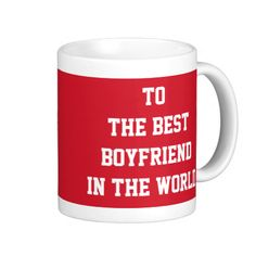 To The Best Boyfriend In The World Red Mug