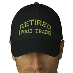 Retired Personalize it!  Embroidered Cap Embroidered Baseball Caps