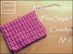 Manta a crochet FreeStyle: cuadro 1 - Margarita Knitting
