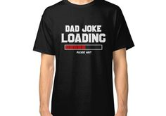 41e49e2a dad jokes loading Classic T-Shirt Cat Dad, Great Father's Day Gifts, Cat