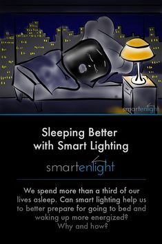We spend more than a third of our lives asleep. Can smart lighting help us to better prepare for going to bed and waking up more energized? Sleep Better, Good Sleep, Wireless Security, Neuroscience, Smart Home, Our Life, Wake Up, Period, Wellness