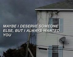 Maybe I deserve someone else, bur I always wanted you. Trippie Redd, Tumblr Quotes, Lyric Quotes, Jolie Phrase, Broken Home, Advertising Quotes, I Deserve, Quote Aesthetic, Mood Quotes