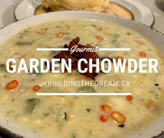 Garden Chowder – JK Building The Dream Gourmet Garden, Russet Potatoes, Bacon Bits, Fresh Thyme, Zucchini Bread, Vegetable Stock, Farmers Market, Cheeseburger Chowder
