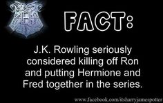 fremione I kind of wished this happened but Ron stayed alive and if this didn't happen I wish for romione and Fred stays alive I basically wish that all weasleys stay alive that would be nice