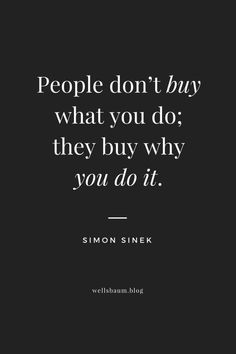 """""""People don't buy what you do; they buy why you do it.""""  — Simon Sinek #quotes #books #bookshelves #authorlife"""