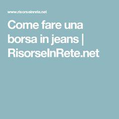 Come fare una borsa in jeans   RisorseInRete.net