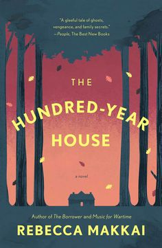 The Hundred-Year House: Rebecca Makkai. A structurally fascinating and immersive read. Good New Books, Cool Books, I Love Books, Books To Read, My Books, Best Book Covers, Beautiful Book Covers, Ex Libris, Book Cover Design