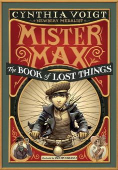 The Book of Lost Things (Mister Max #1) by Cynthia Voigt, Iacopo Bruno (Illustrator)
