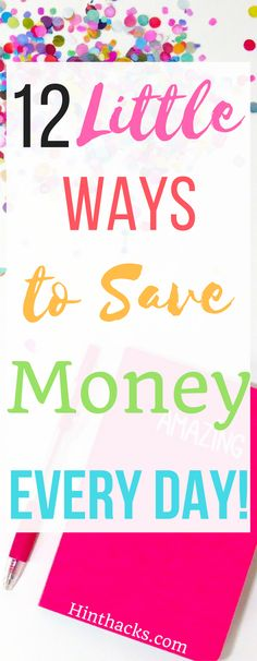 12 ways to save money every day. save money tips. budget everyday |frugal living daily weekly monthly yearly Hinthacks.com
