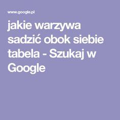 jakie warzywa sadzić obok siebie tabela - Szukaj w Google