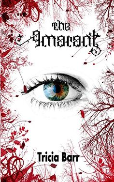 The Amarant by Tricia Barr