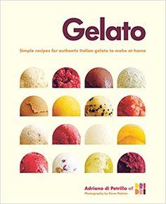 Gelato: Adriano Di Petrillo, Steve Painter: 9781849752497: Amazon.com: Books