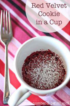 Red Velvet Cookie in a Cup....this is really good.. but you have to microwave it a lot longer!