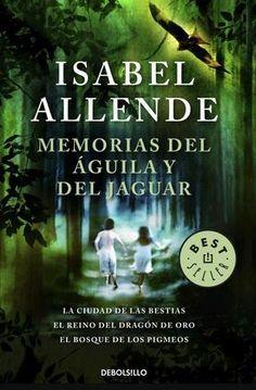 Memorias del Águila y del Jaguar -Isabel Allende