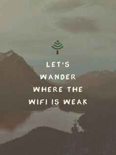 Lets wander where the wifi is weak. #quote @quotlr