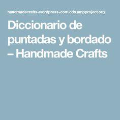 Diccionario de puntadas y bordado – Handmade Crafts