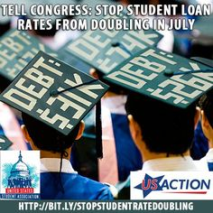 ACTION: http://j.mp/14wZrN9 Join USAction & the United States Student Association to tell Congress: Don't let student loan rates double in July!