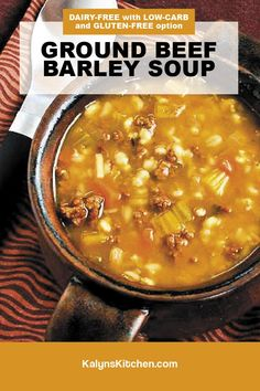 Winter Recipes, Holiday Recipes, Beef Barley Soup, Dairy Free, Gluten Free, Soup With Ground Beef, Winter Food, Soup Recipes, Low Carb