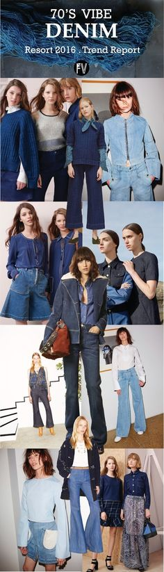 FASHION VIGNETTE: [ TREND REPORT ] DENIM . 70'S VIBE - RESORT 2016