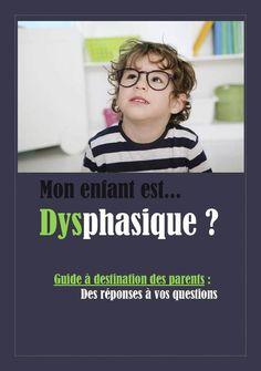 La dysphasie est un trouble du développement du langage. Il s'agit d'une pathologie peu ou mal connue, concernant pourtant 1% des enfants en âge d'être scolarisés. Parce qu'elle pénalise l'intégration scolaire, sociale et professionnelle de l'enfant,... Communication Positive, Cycle 3, My Job, Counseling, Preschool, Attention, Parents, Guide, Jouer
