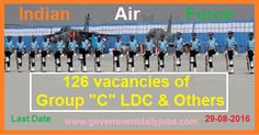 LDC & OTHER VACANCY IN INDIAN AIR FORCE RECRUITMENT 2016 ~ Government Daily Jobs