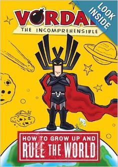 The Hardcover of the How to Grow Up and Rule the World (Vordak the Incomprehensible Series) by Vordak the Incomprehensible at Barnes & Noble. New Books, Good Books, Books To Read, This Is A Book, The Book, Guys Read, Captain Underpants, Reluctant Readers, Wimpy Kid