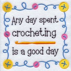 Any Day Spent Crocheting