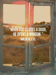 When God closes a door He opens a window.