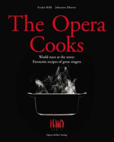 An amazing cookbook featuring the favourite dishes cooked by the opera's biggest stars
