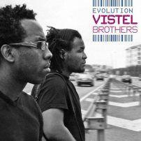 Vistel Brothers Evolution