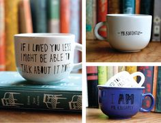 Cute homemade mugs with great book quotes.