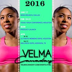4e72c890ed TEXAS I'm coming for you • BO$$ Brunch • TX Yoga Conf • Ultimate Women's  Expo • Wellness Expo More Info: www.VelmaCanaday.com/Events.html