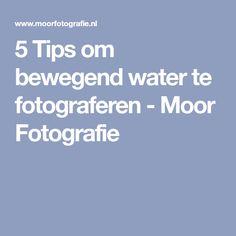 5 Tips om bewegend water te fotograferen - Moor Fotografie