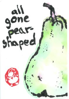 """A watercolor card, etegami-style, with the words """"All gone pear-shaped"""".  labontegami.com"""